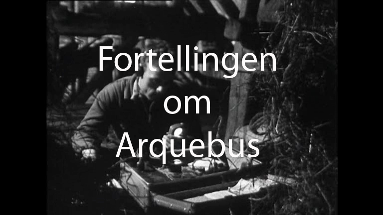 movie: Fortellingen_om_Arquebus